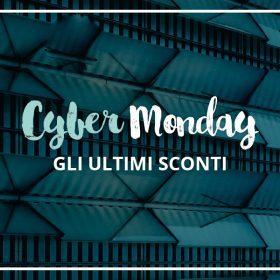 Cyber Monday: gli sconti migliori