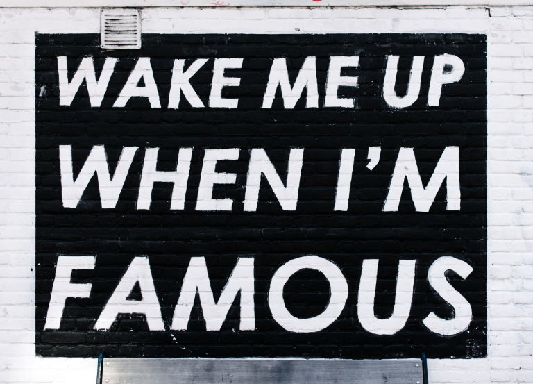 Slogan wake me up when I'm famous